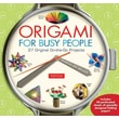 Origami for Busy People: 27 Original On-The-Go Projects [Full-Color Book & 48 Folding Papers]