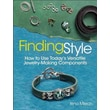 Finding Style: How to Use Today's Versatile Jewelry-Making Components