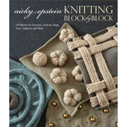 Knitting Block by Block: 150 Blocks for Sweaters, Scarves, Bags, Toys, Afghans, and More