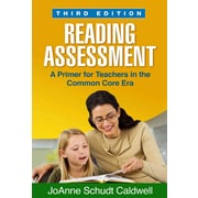Reading Assessment, Third Edition: A Primer for Teachers in the Common Core Era (Solving Problems in the Teaching of Literacy)