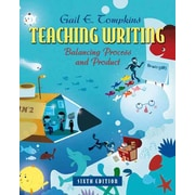 Teaching Writing: Balancing Process and Product (6th Edition) (Books by Gail Tompkins)