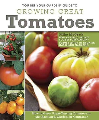 You Bet Your Garden Guide to Growing Great Tomatoes 1214438