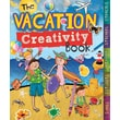 The Vacation Creativity Book: Games, Cut-Outs, Art Paper, Stickers, and Stencils (Creativity Activity Books)