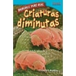 Increible Pero Real: Criaturas Diminutas = Tiny Creatures (Time for Kids Nonfiction Readers Level 4.6) (Spanish Edition)
