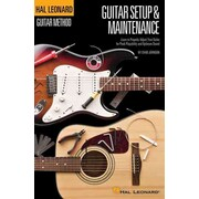 Guitar Setup & Maintenance - Hal Leonard Guitar Method Supplement