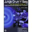 Jungle Drum in.nin. Bass: A Guide to Applying Today's Electronic Music to the Drum Set (with audio CD)
