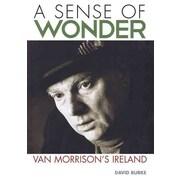 A SENSE OF WONDER-VAN MORRISON'S IRELAND