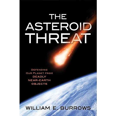 The Asteroid Threat: Defending Our Planet from Deadly Near ...