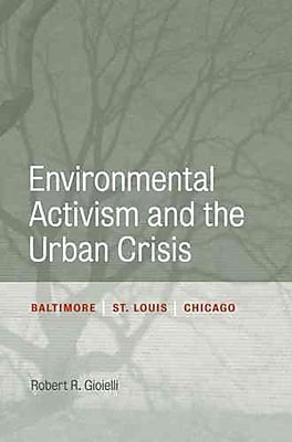 """""Temple Univ Pr """"""""Environmental Activism and the Urban Crisis"""""""" Book"""""" 1248250"