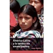 "CONSORTIUM BOOK SALES & DIST ""America Latina Y La Tercera Ola Emancipadora"" Trade Paper Book"