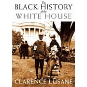"CONSORTIUM BOOK SALES & DIST ""The Black History Of The White House"" Trade Paper Book"