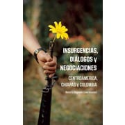 """CONSORTIUM BOOK SALES & DIST """"Insurgencias, Dialogos Y Negociaciones"""" Trade Paper Book"""