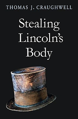 """""Harvard University Press """"""""Stealing Lincoln's Body"""""""" Book"""""" 1250049"