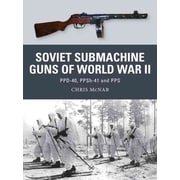 """OSPREY PUB CO """"Soviet Submachine Guns of World War II"""" Book"""