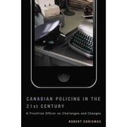 "MCGILL QUEENS UNIV PR ""Canadian Policing in the 21st Century"" Book"