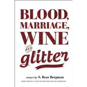 CONSORTIUM BOOK SALES & DIST inch Blood, Marriage, Wine, & Glitter inch Book by