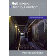 "Carolina Academic Press ""Rethinking the Reentry Paradigm"" Book"