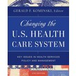 JOHN WILEY & SONS INC in.Changing the U.S. Health Care Systemin. Book