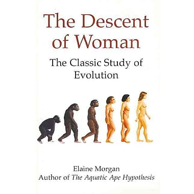 a look at the book the descent of a woman by elaine morgan Writer elaine morgan's glowing tribute from sir david she is best known for her books the descent of woman she felt the book didn't take women into.