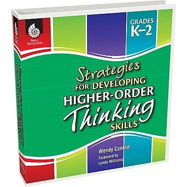 Strategies for Developing Higher-Order Thinking Skills: Grades K-2