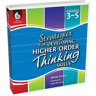 Strategies for Developing Higher-Order Thinking Skills: Grades 3-5