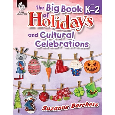 The Big Book of Holidays and Cultural Celebrations (Grades K-2)