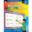 Interactive Whiteboards Made Easy: 30 Activities to Engage All Learners: Level 5 (SMART Notebook Software)