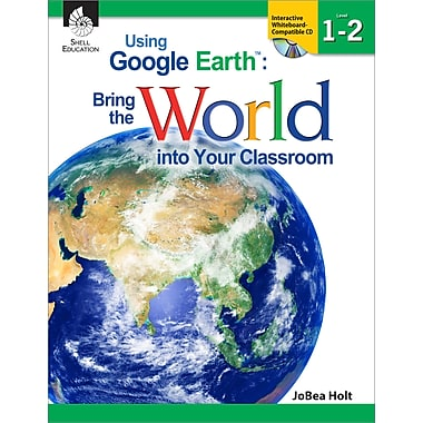 Using Google Earth: Bring the World into Your Classroom Levels 1-2