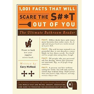 1,001 Facts That Will Scare the S#*t Out of You: The Ultimate Bathroom Book