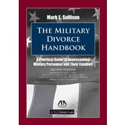 The Military Divorce Handbook: A Practical Guide to Representing Military Personnel and Their Families