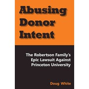 Abusing Donor Intent?: The Robertson Family's Epic Lawsuit Against Princeton University