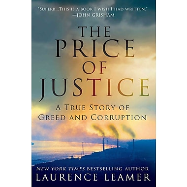 The Price Of Justice A True Story Of Greed And Corruption border=