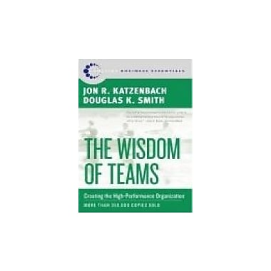 The Wisdom of Teams: Creating the High-Performance Organization (Collins Business Essentials), New Book (9780060522001)