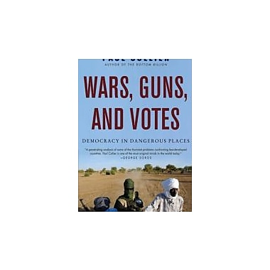 Wars, Guns, and Votes: Democracy in Dangerous Places, New Book (9780061479649)