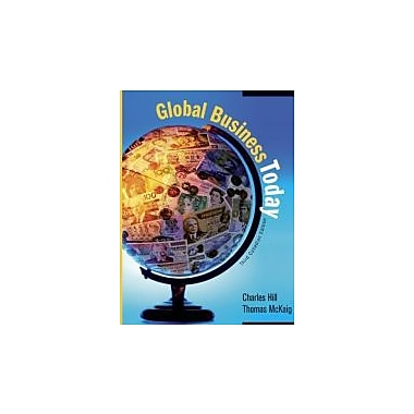 Global Business Today [Paperback] by Hill, Charles W. L.; McKaig, Thomas, New Book (9780070401792)