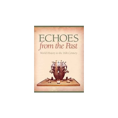 Echoes from the Past: World History to the 16th Century, New Book (9780070887398)