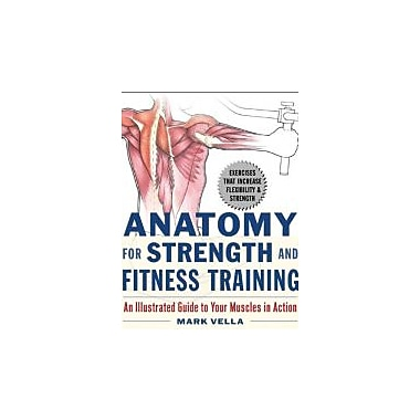 Anatomy for Strength and Fitness Training: An Illustrated Guide to Your Muscles in Action, New Book (9780071475334)