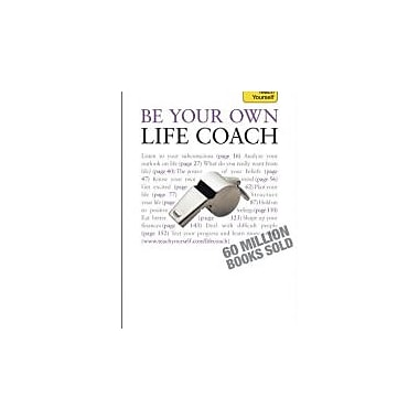Be Your Own Life Coach: A Teach Yourself Guide (Teach Yourself: Relationships & Self-Help), New Book (9780071665094)