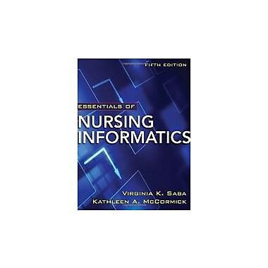 Essentials of Nursing Informatics, 5th Edition (Saba, Essentials of Nursing Informatics), New Book (9780071743716)