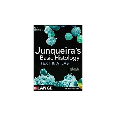 Junqueira's Basic Histology: Text and Atlas, Thirteenth Edition