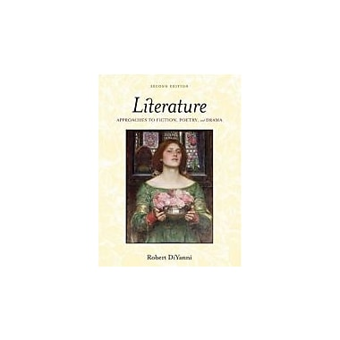 Literature: Approaches to Fiction, Poetry, and Drama, New Book (9780073124452)