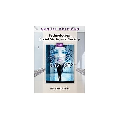 Annual Editions: Technologies, Social Media, and Society 12/13, Used Book (9780073528731)