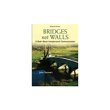 Bridges Not Walls: A Book About Interpersonal Communication, New Book (9780073534312)