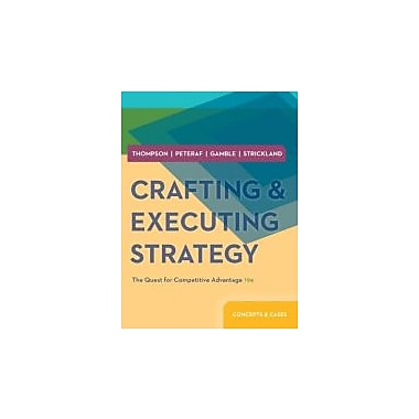 Crafting & Executing Strategy: The Quest for Competitive Advantage: Concepts and Cases, New Book (9780078029509)