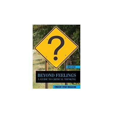 Beyond Feelings: A Guide to Critical Thinking, New Book (9780078038181)