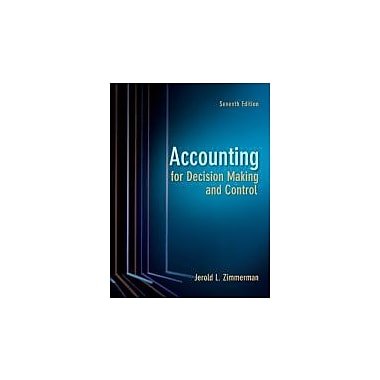 Accounting for Decision Making and Control, New Book (9780078136726)