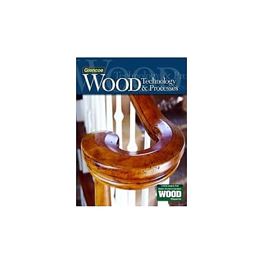 Wood Technology & Processes Student Edition, New Book (9780078940941)