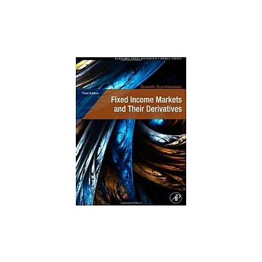 Fixed Income Markets and Their Derivatives, Third Edition (Academic Press Advanced Finance), New Book (9780123704719)
