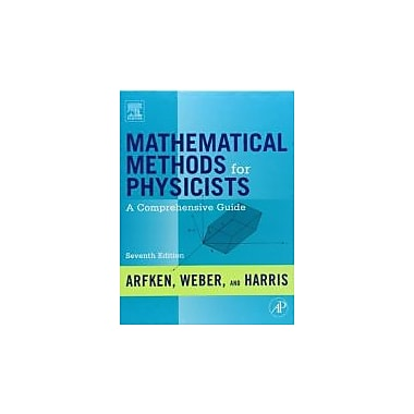 Mathematical Methods for Physicists, Seventh Edition: A Comprehensive Guide, Used Book (9780123846549)