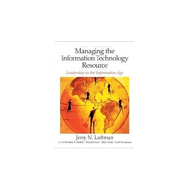 Managing the Information Technology Resource: Leadership in the Information Age, New Book (9780130351265)